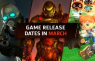 Game Release Dates Of March 2020: PS4, Switch, Xbox One, And PC